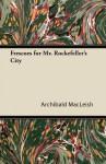 Frescoes for Mr. Rockefeller's City - Archibald MacLeish
