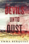 Devils Unto Dust - Emma Berquist