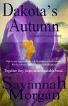 Dakota's Autumn: A Deadly Flowers Story - Savannah Morgan, N Stafford, M McCray, S Thacker, A Cresswell