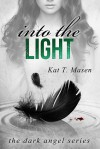 Into the Light - Kat T. Masen