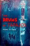 The Drums of Tapajos - S.P. Meek