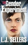 The Gender Experiment - L.J. Sellers