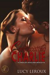 Confiscating Charlie: A Singular Obsession Novelette - Lucy Leroux, Rebecca Hamilton
