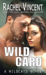 Wild Card (Wildcats Book 3) - Rachel Vincent
