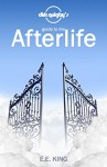 Dirk Quigby's Guide to the Afterlife: All You Need to Know to Choose the Right Heaven - E.E. King