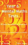 Year 6 Mental Maths Tests: 30 tests for home and school use - Chris James