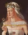 The Borgias: History's Most Notorious Dynasty - Mary Hollingsworth