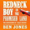 Redneck Boy in the Promised Land: The Confessions of 'Crazy Cooter' - Ben Jones, Scott Pollak, Audible Studios