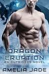 Dragon Eruption - Amelia Jade