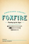 Planting By the Signs: Mountain Gardening: The Foxfire Americana Library (10) - Foxfire Students