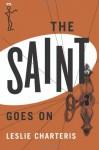 The Saint Goes On (The Saint Series) - Leslie Charteris