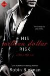 His Million Dollar Risk (Entangled Indulgence) (Take a Risk) - Robin Bielman