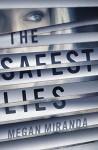 The Safest Lies - Megan Miranda