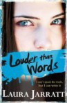 Louder Than Words - Laura Jarratt
