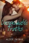 Unspeakable Truths - Alice Montalvo-Tribue