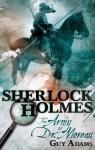 Sherlock Holmes: The Army of Doctor Moreau - Guy Adams