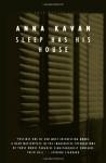 Sleep Has His House - Anna Kavan