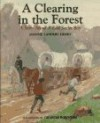 A Clearing In The Forest: A Story About A Real Settler Boy - Joanne Landers Henry, Charles Robinson