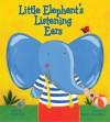 Little Elephant's Listening Ears - Susan Hood