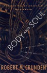 Body and Soul: The Making of American Modernism, Art, Music & Letters in the Jazz Age 1919-26 - Robert Morse Crunden