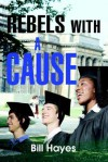 Rebels with a Cause - Bill Hayes