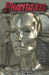 Phantaxis November 2016: Science Fiction & Fantasy Magazine (Volume 1) - Phantaxis, Claire Davon, K. I. Borrowman, Chance Barton, Gerri Leen, Chris Barnham, Richard M. Ankers, Julie Dollar, A.T. Sayre, AJ Larson, Daniel Soule, Karen Heslop, Trey McIntosh