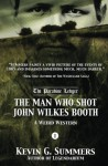 The Man Who Shot John Wilkes Booth, Part I - Kevin G. Summers