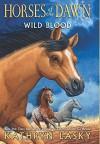 Wild Blood (Horses of the Dawn #3) - Kathryn Lasky