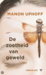 De zoetheid van geweld - Manon Uphoff