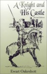 A Knight and His Castle - R. Ewart Oakeshott