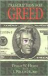 Prescription for Greed - Philip W. Hurst, J. Willis Hurst