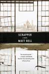 Scrapper - Matt Bell
