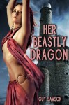 Her Beastly Dragon - Guy Samson