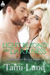 Light Beyond the Darkness (Lightbearer #3) - Tami Lund