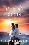 It's In His Arms - Shelly Alexander