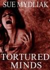 Tortured Minds - Sue Mydliak, Stacey Turner, Rebecca Treadway
