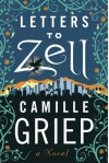 Letters to Zell - Camille Griep