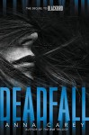 Deadfall: The Sequel to Blackbird - Anna Carey