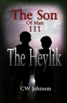 The Son of Man Three, the Heylik - C.W. Johnson