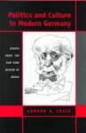 Politics & Culture in Modern Germany: Essays from the New York Review of Books - Gordon A. Craig