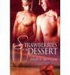 Strawberries for Dessert - Marie Sexton