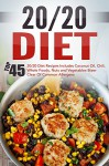 20/20 Diet: Top 45 20/20 Diet Recipes Includes Coconut Oil, Chili, Whole Foods, Nuts And Vegetables-Steer Clear Of Common Allergens (20 20 Diet, 20 20 ... Fast, Weight Loss Cooking, Healthy Recipes) - David Richards