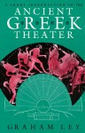 A Short Introduction to the Ancient Greek Theater - Graham Ley