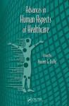 Advances in Human Aspects of Healthcare - Gavriel Salvendy, Waldemar Karwowski
