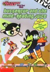 Buttercup and the Mind-Reading Juice - Tracey West, Mark Christiansen, John Horn, Phillip Horn