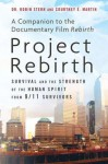 Project Rebirth: Survival and the Strength of the Human Spirit from 9/11 Survivors - Robin Stern, Courtney E. Martin