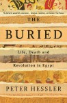 The Buried: Life, Death and Revolution in Egypt - Peter Hessler