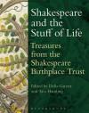 Shakespeare and the Stuff of Life: Treasures from the Shakespeare Birthplace Trust - Shakespeare Birthplace Trust, Tara Hamling, Delia Garratt