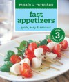 Meals in Minutes: Fast Appetizers: Quick, Easy & Delicious - Brigit Binns