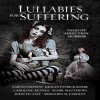 Lullabies For Suffering: Tales of Addiction Horror - Linda Jones, Mark Matthews, John F.D. Taff, Caroline Kepnes, Kealan Patrick Burke, Mercedes M. Yardley, Gabino Iglesias